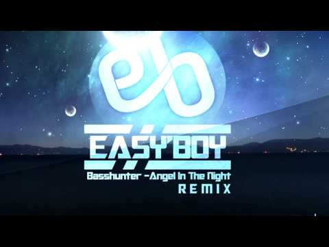 Basshunter  Angel In The Night EasyBoy Remix