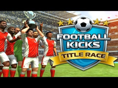 Football Kicks: Title Race - Universal - HD Gameplay Trailer