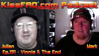 KissFAQ Podcast Ep.191 - Vinnie Live and The End