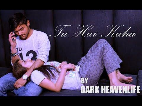 dark-heaven-life-tu-hai-kaha-(official-music-video)