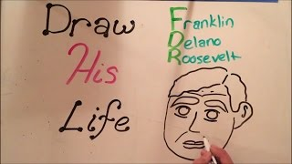 Draw His Life - Franklin Delano Roosevelt
