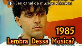 1985 - Quem lembra dessa música?