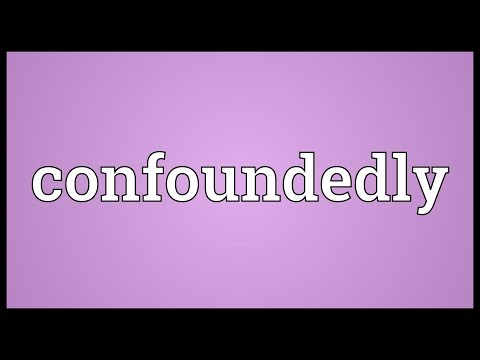 Header of confoundedly