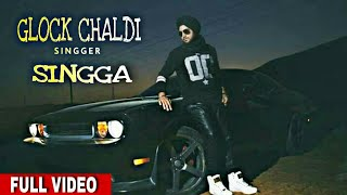 GLOCK CHALDI - FULL VIDEO - SINGGA - LATEST PUNJABI SONG 2019 - SONG SERIES MP4 - BOLLYWOOD ZONE -.mp3
