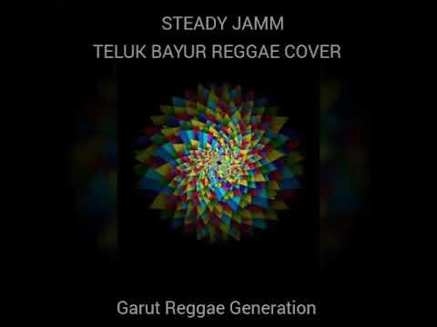 Teluk Bayur Cover Reggae - Steady Jamm Official