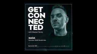 Get Connected with Mladen Tomic - 106 - Guest Mix by Gaga