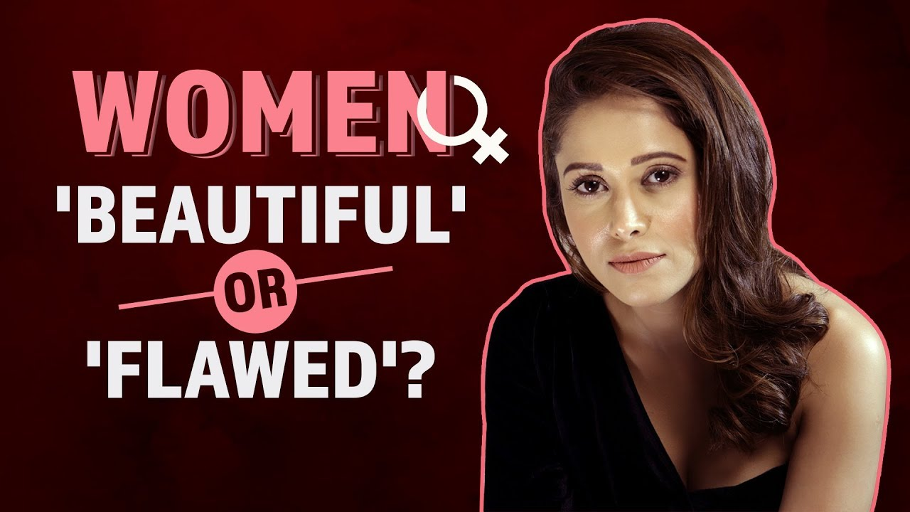 Women : 'Beautiful' or 'Flawed'? | Ft. Nushrat Bharucha | Women's Day Speci