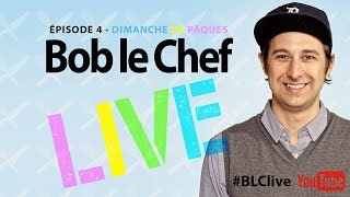 Bob le Chef LIVE! #4 Phil Roy, Cat Lefebvre et Méchant Mangeur
