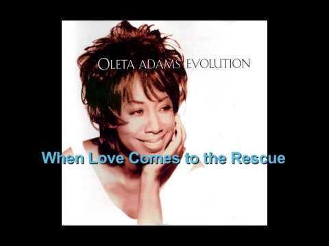 When Love Comes to the Rescue ~ Oleta Adams