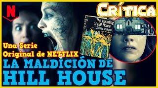 LA MALDICIÓN DE HILL HOUSE (Serie de Netflix) Crítica / Opinión / Reseña | SIN SPOILERS