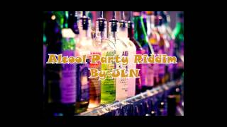 Alcool Party Riddim by JLN (instrumental) [Ragga/Dancehall]