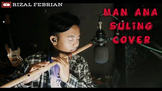 Download Lagu MAN ANA - COVER SERULING mp3