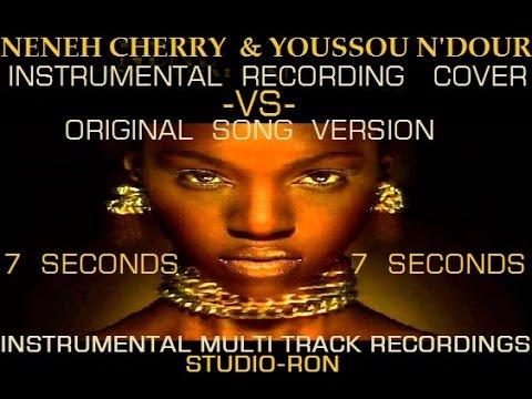 Neneh Cherry & Youssou N'Dour - 7 seconds - Instrumental Cover -VS- Original Song Version Music Mix