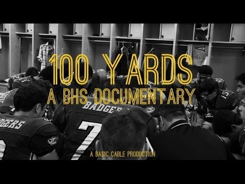 100 Yards: A BHS Documentary - Official Short Film (2016) Sports Documentary