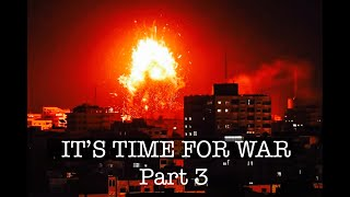 It's Time for War Part 3
