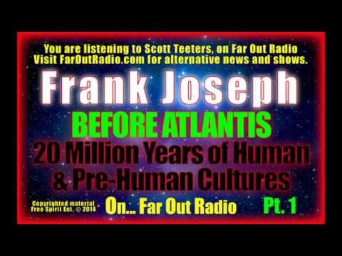Frank Joseph - Before Atlantis: 20 Million Years of Human & Pre-Human Cultures FarOutRadio 9-25-13