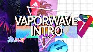 VAPORWAVE INTRO TEMPLATE