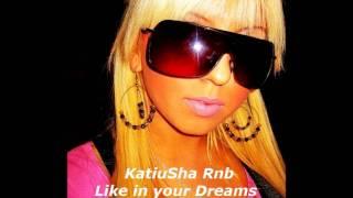 KATIUSHA - LIKE IN YOUR DREAMS