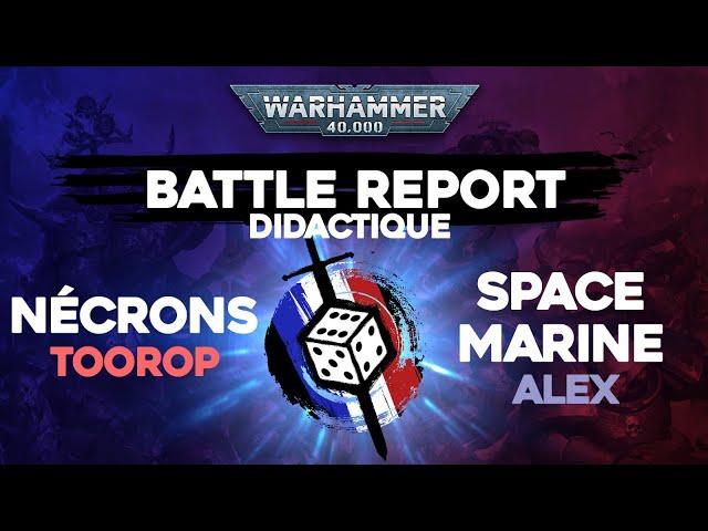 Rapport de bataille Didactique Warhammer 40000 Version 9 - Indomitus BOX Nécron VS Space Marines