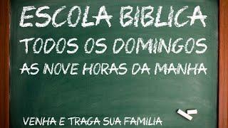 ESCOLA BIBLICA DOMINICAL - 18/10/2020