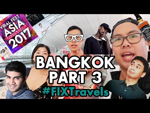 #FIXTravels: Bangkok (Part 3) - Finale