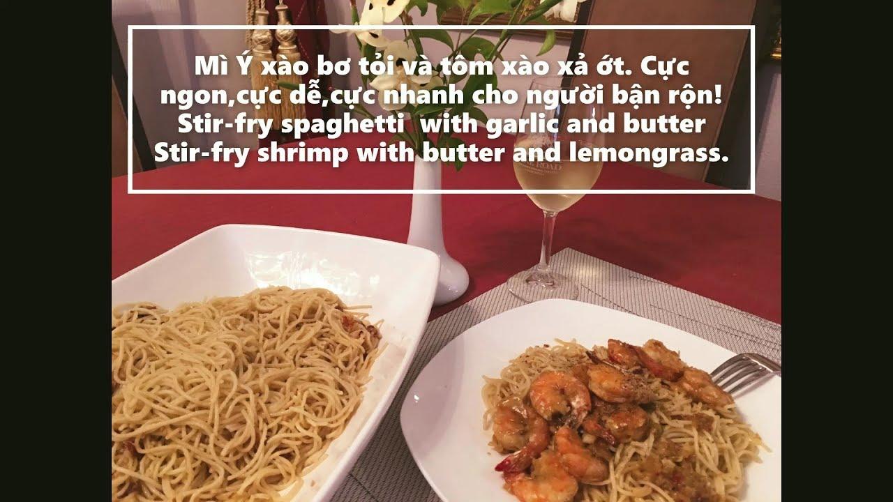 Mì Ý xào bơ tỏi và tôm xào xả ớt  Cực ngon,cực dễ,cực nhanh cho người bận r