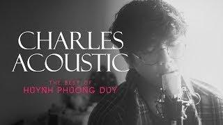 HUỲNH PHƯƠNG DUY (CHARLES ACOUSTIC) THE VOICE – NHỮNG BẢN COVER HAY NHẤT