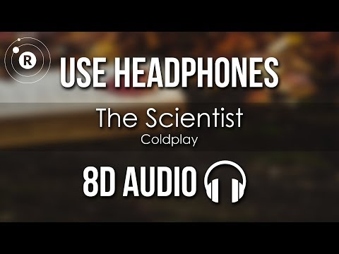 Coldplay - The Scientist (8D AUDIO)