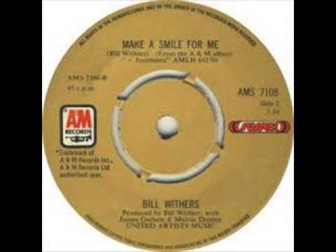 Bill Withers Make A Smile For Me House Lonely Edit Remix Youtube