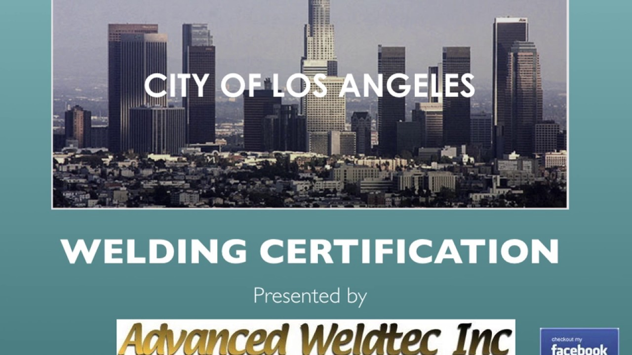 How To Become An La City Certified Welder Youtube
