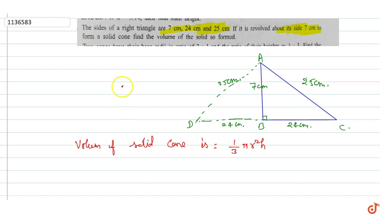 the sides of a right triangle are 7 cm 24 cm and 25 cm if it is revolved about its side 7 c
