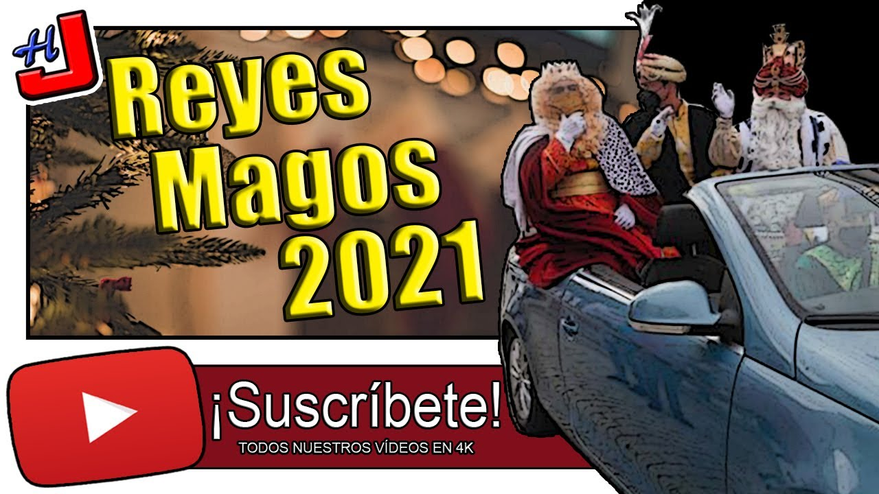 🚔 CABALGATA de los REYES MAGOS 2021 en COCHES DESCAPOTABLES 🐫🤴🏼🐫🤴🏻🐫👲🏾(Huelva Joven) 4K 🚓