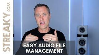 QUICK & EASY AUDIO FILE MANAGEMENT - Streaky.com