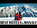 Best Hotels and Resorts in Manali, India