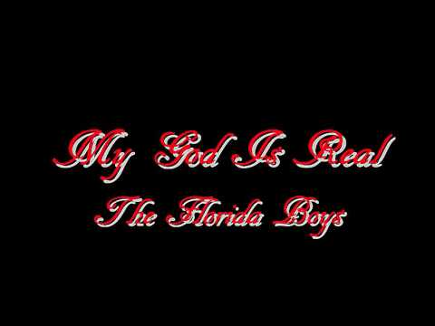 My God Is Real - The Florida Boys