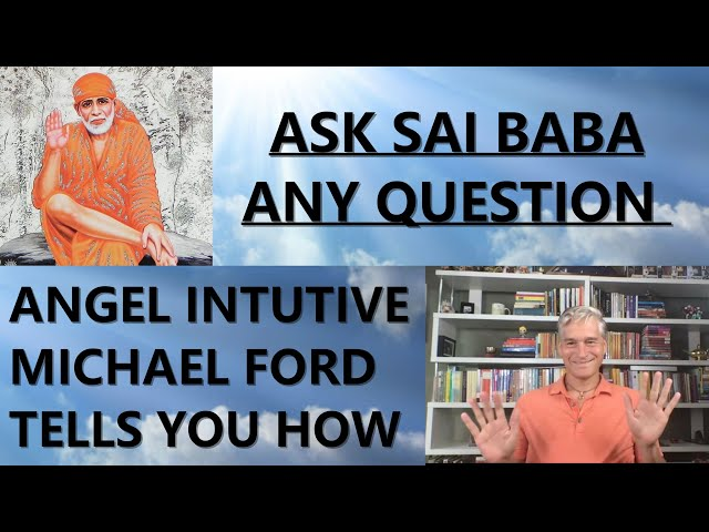 🆕Angel Intuitive Michael Ford Interview ▶ How Sai Baba Answers Your Questions New Video