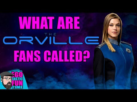 THE ORVILLE - What Are Orville Fans Called? Vote For Your Favorite Now   TALKING THE ORVILLE