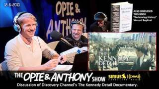 Opie and Anthony discuss Kennedy Detail documentary1