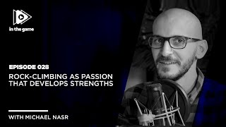 EP28: Rock-Climbing as Passion That Develops Strengths