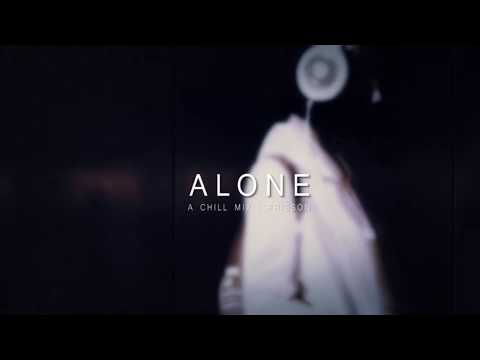 Alone - A Chill Mix