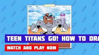 Teen Titans Go! How to Draw Cyborg · Game · Gameplay