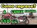 Como rayos regrese de Veracruz? en una 110cc