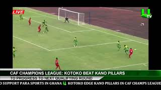 CAF Champions League : Kotoko Beat Kano Pillars To Progress To Next Qualifying Round
