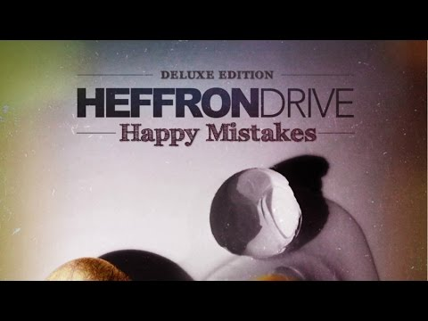 Heffron Drive - Happy Mistakes Deluxe Edition (Full Album)