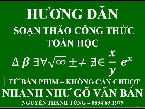 HUONG DAN SOAN THAO CONG THUC TOAN HOC TRONG WORD NHANH NHAT THANH TUNG