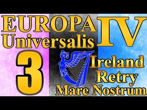 """Europa Universalis 4 Ireland """"This is our Chance!"""" EP:3 [Mare Nostrum]"""