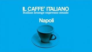 Top Lounge and  Chillout Music Caffè Italiano Napoli