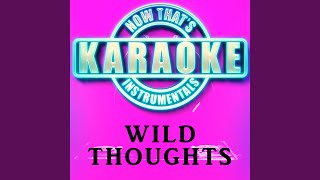 Wild Thoughts (Originally Performed by DJ Khaled)