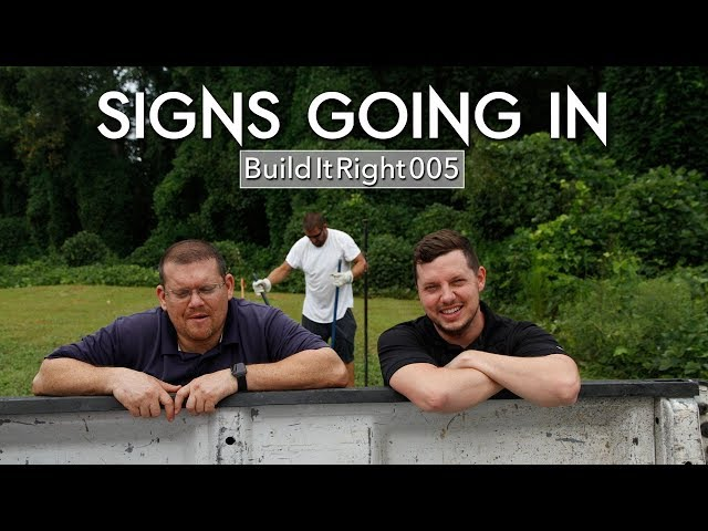 Signs Going In | #BuildItRight 005