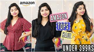 Amazon TOPS Haul Under 399Rs| …